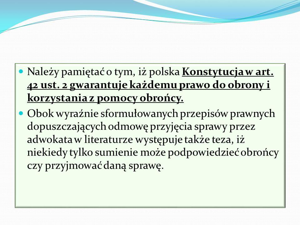 Należy pamiętać o tym, iż polska Konstytucja w art. 42 ust