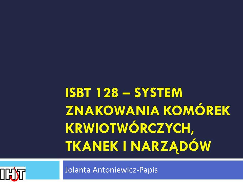 ISBT 128 – system znakowania komórek krwiotwórczych, tkanek i narządów