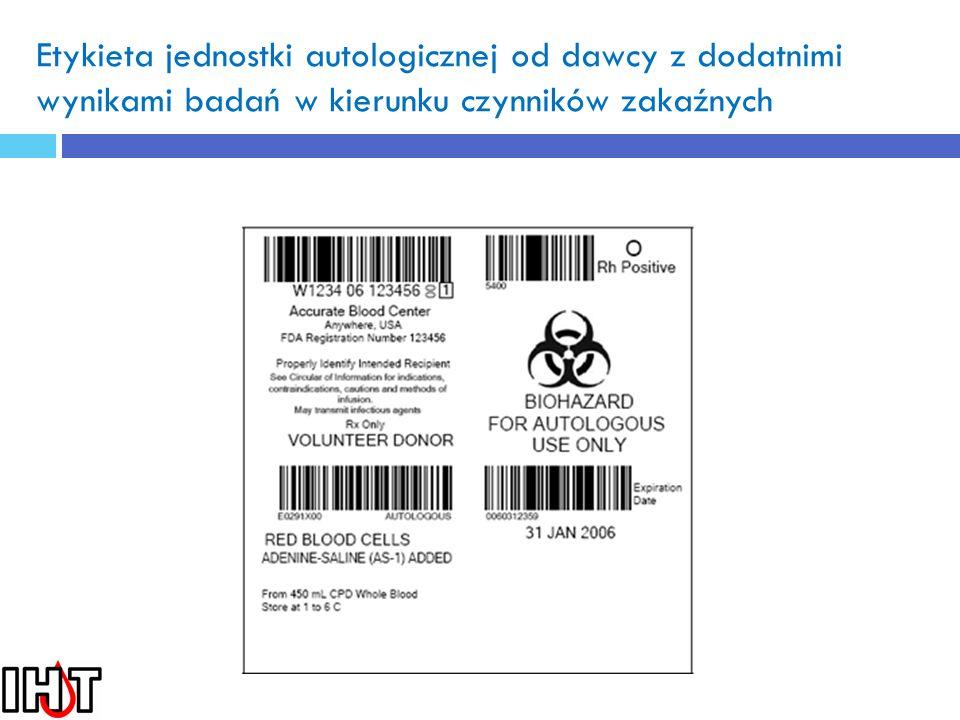 Etykieta jednostki autologicznej od dawcy z dodatnimi wynikami badań w kierunku czynników zakaźnych