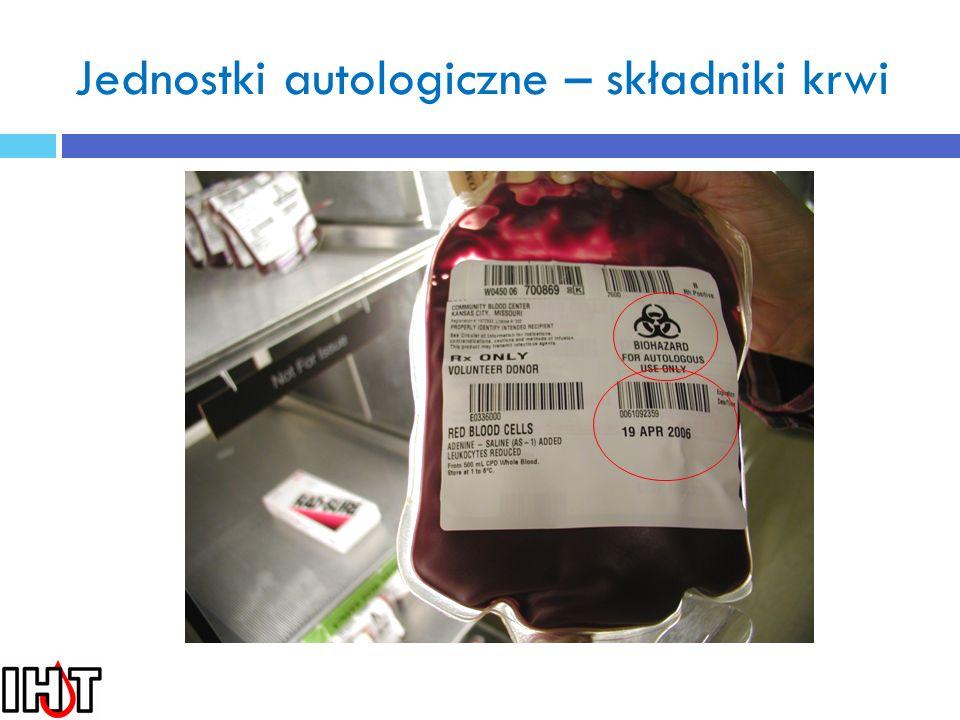 Jednostki autologiczne – składniki krwi