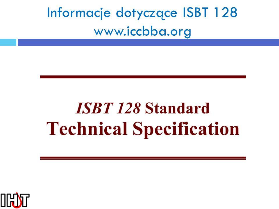Informacje dotyczące ISBT 128 www.iccbba.org