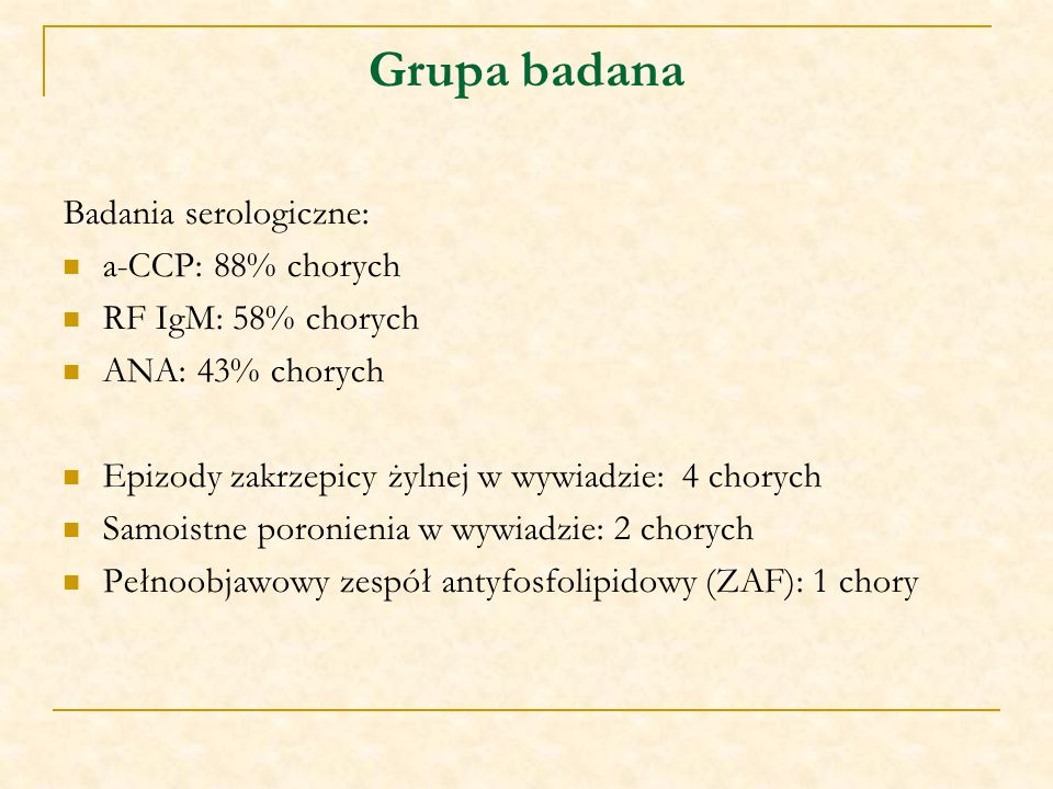 Grupa badana Badania serologiczne: a-CCP: 88% chorych