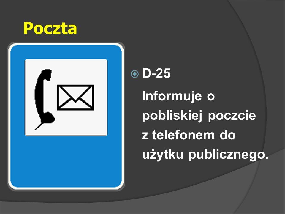 Poczta D-25 Informuje o pobliskiej poczcie z telefonem do użytku publicznego.