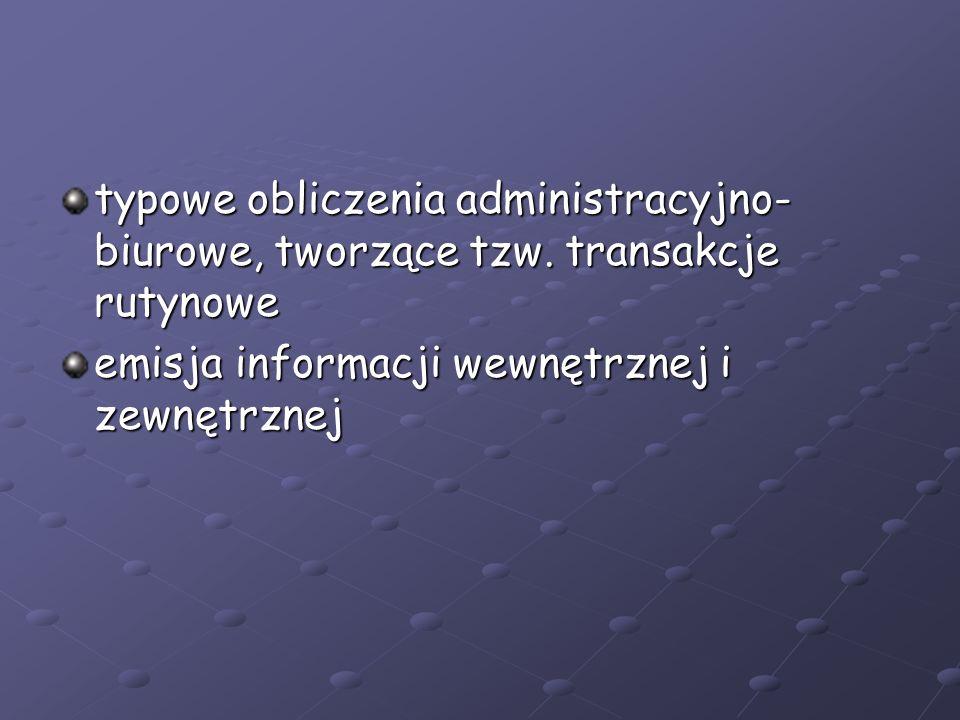 typowe obliczenia administracyjno-biurowe, tworzące tzw