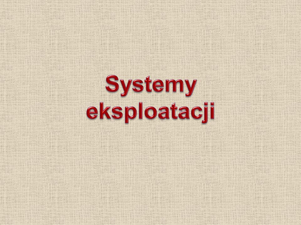 Systemy eksploatacji