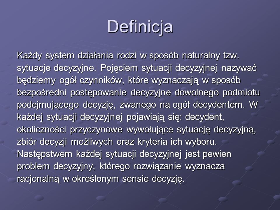 Definicja Każdy system działania rodzi w sposób naturalny tzw.