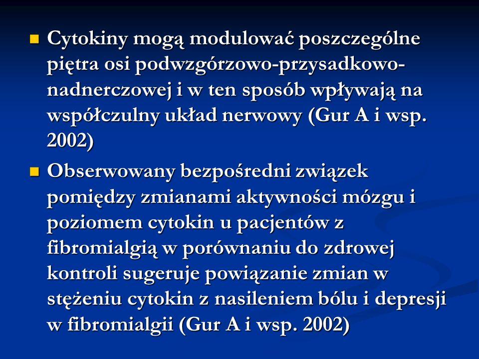 Cytokiny mogą modulować poszczególne piętra osi podwzgórzowo-przysadkowo-nadnerczowej i w ten sposób wpływają na współczulny układ nerwowy (Gur A i wsp. 2002)