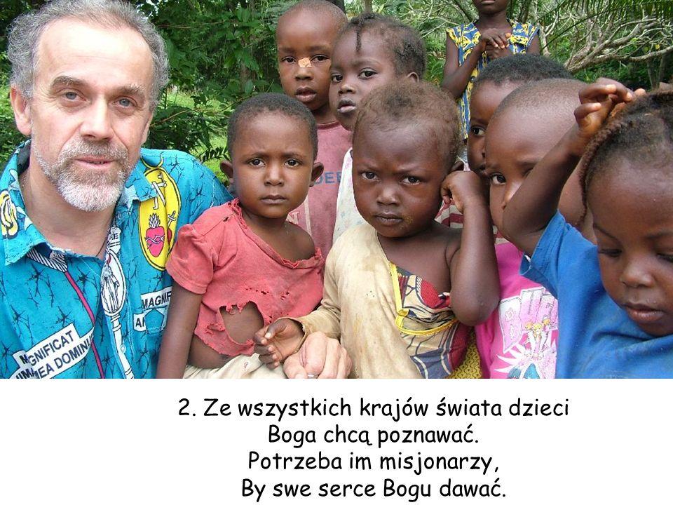 2. Ze wszystkich krajów świata dzieci Boga chcą poznawać.