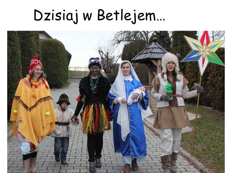 Dzisiaj w Betlejem…