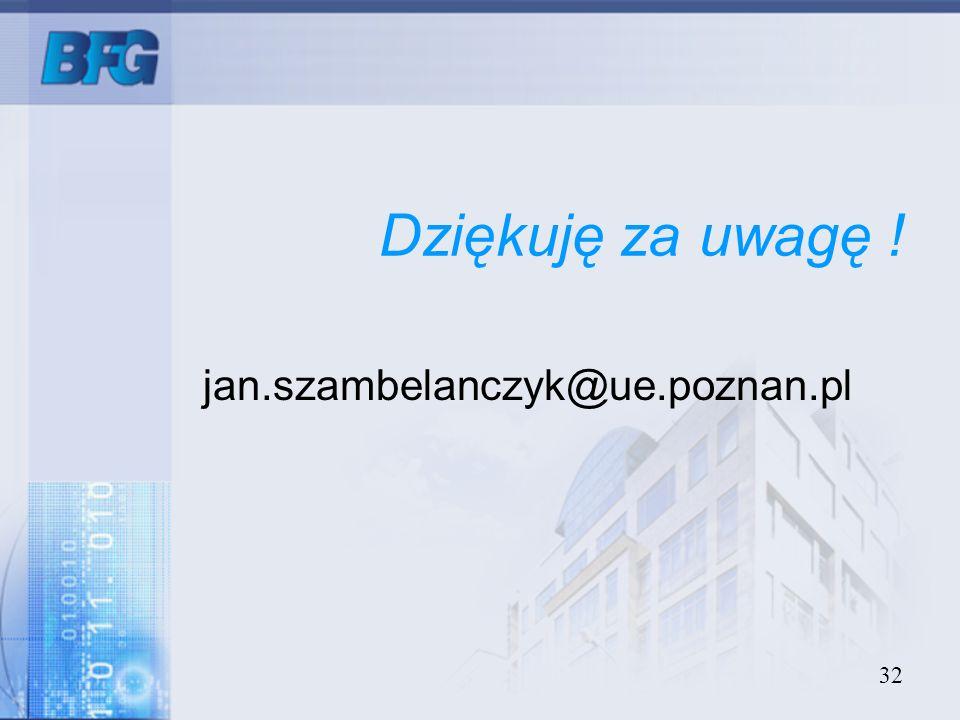Dziękuję za uwagę ! jan.szambelanczyk@ue.poznan.pl