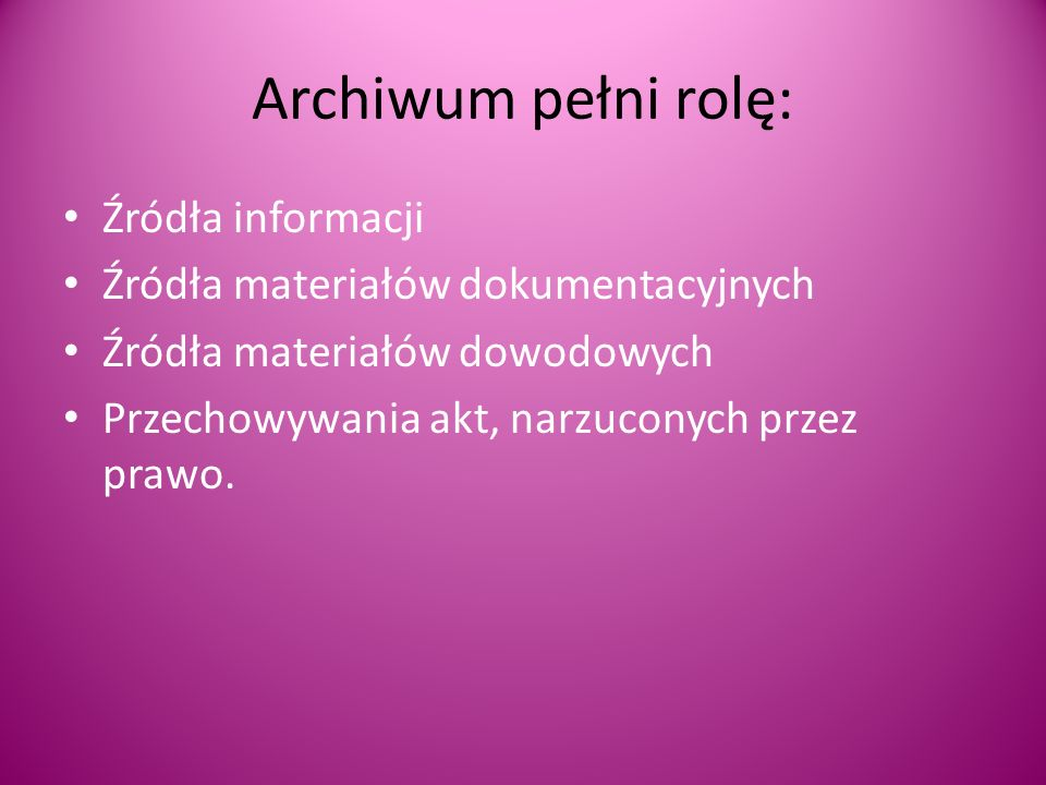 Archiwum pełni rolę: Źródła informacji
