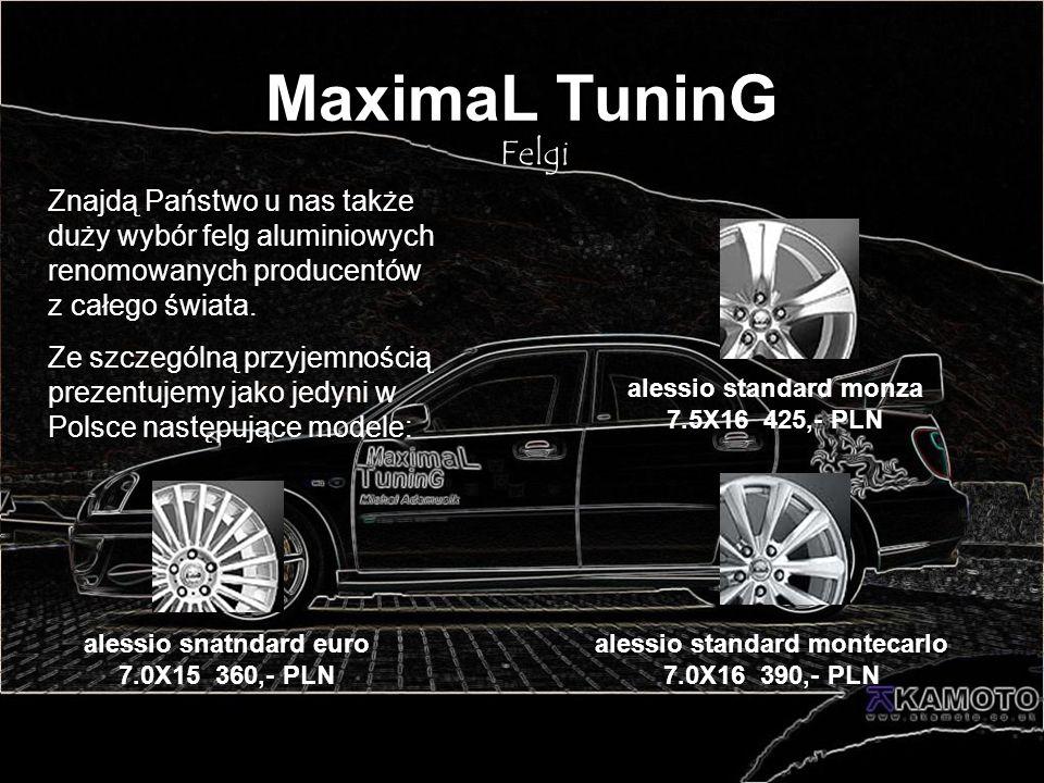 MaximaL TuninG Felgi. Znajdą Państwo u nas także duży wybór felg aluminiowych renomowanych producentów z całego świata.