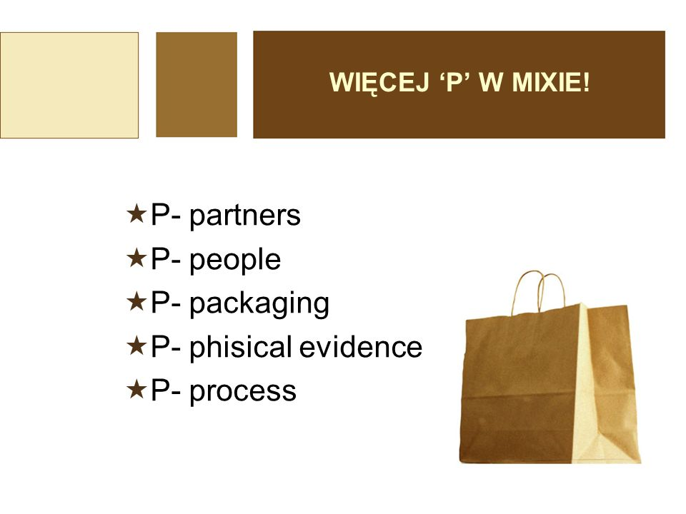 P- partners P- people P- packaging P- phisical evidence P- process