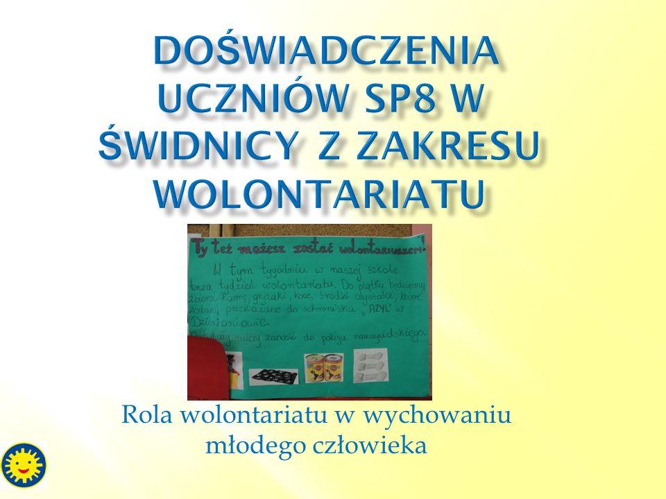 DOŚWIADCZENIA uczniów sp8 w Świdnicy Z ZAKRESU WOLONTARIATU