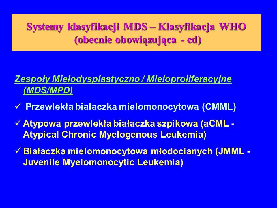 Systemy klasyfikacji MDS – Klasyfikacja WHO (obecnie obowiązująca - cd)