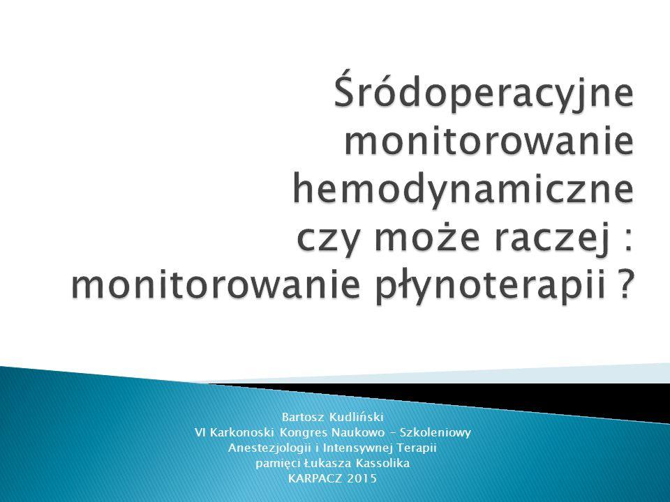 Śródoperacyjne monitorowanie hemodynamiczne czy może raczej : monitorowanie płynoterapii