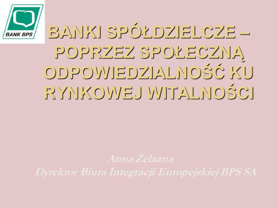 Anna Żelazna Dyrektor Biura Integracji Europejskiej BPS SA