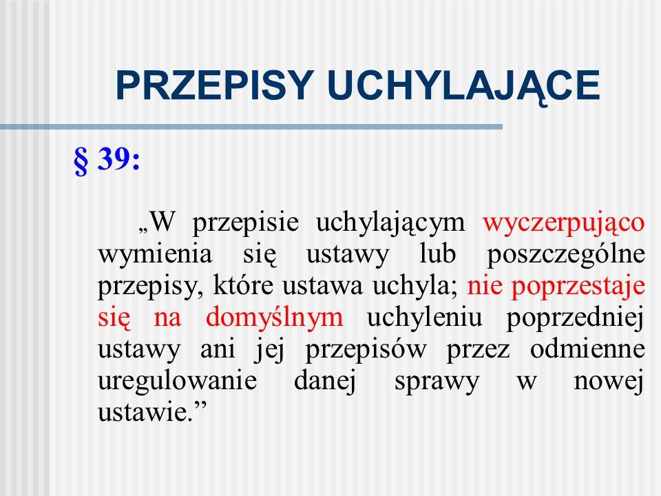 PRZEPISY UCHYLAJĄCE § 39: