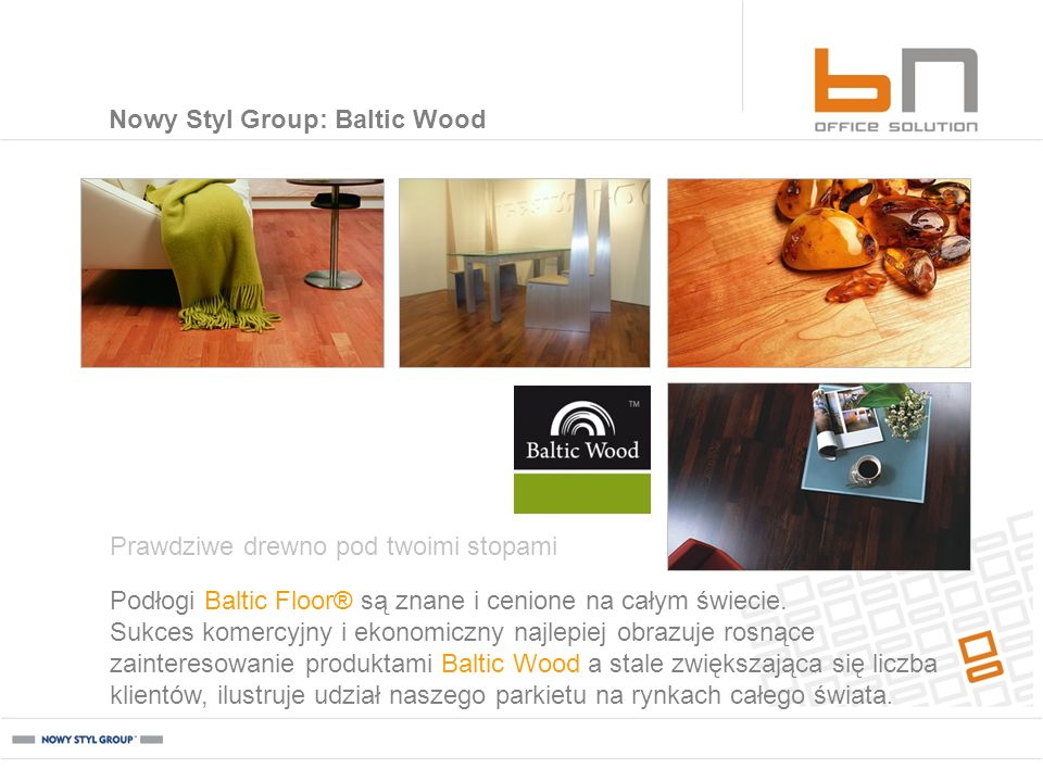 Nowy Styl Group: Baltic Wood