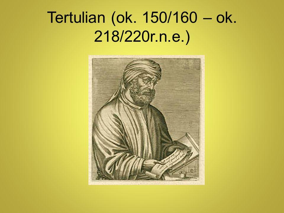 Tertulian (ok. 150/160 – ok. 218/220r.n.e.)