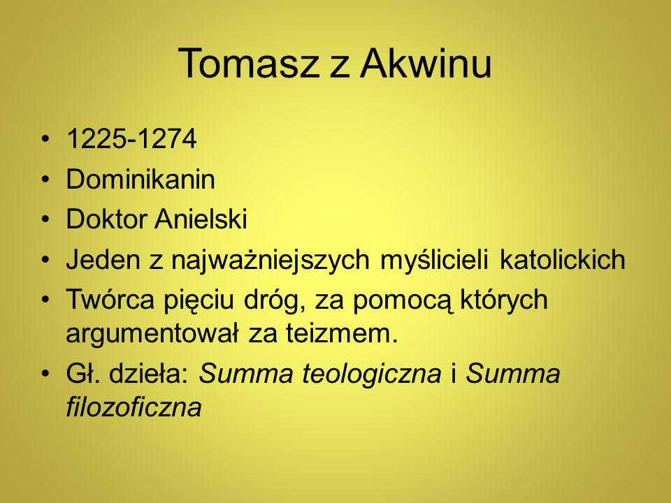 Tomasz z Akwinu 1225-1274 Dominikanin Doktor Anielski