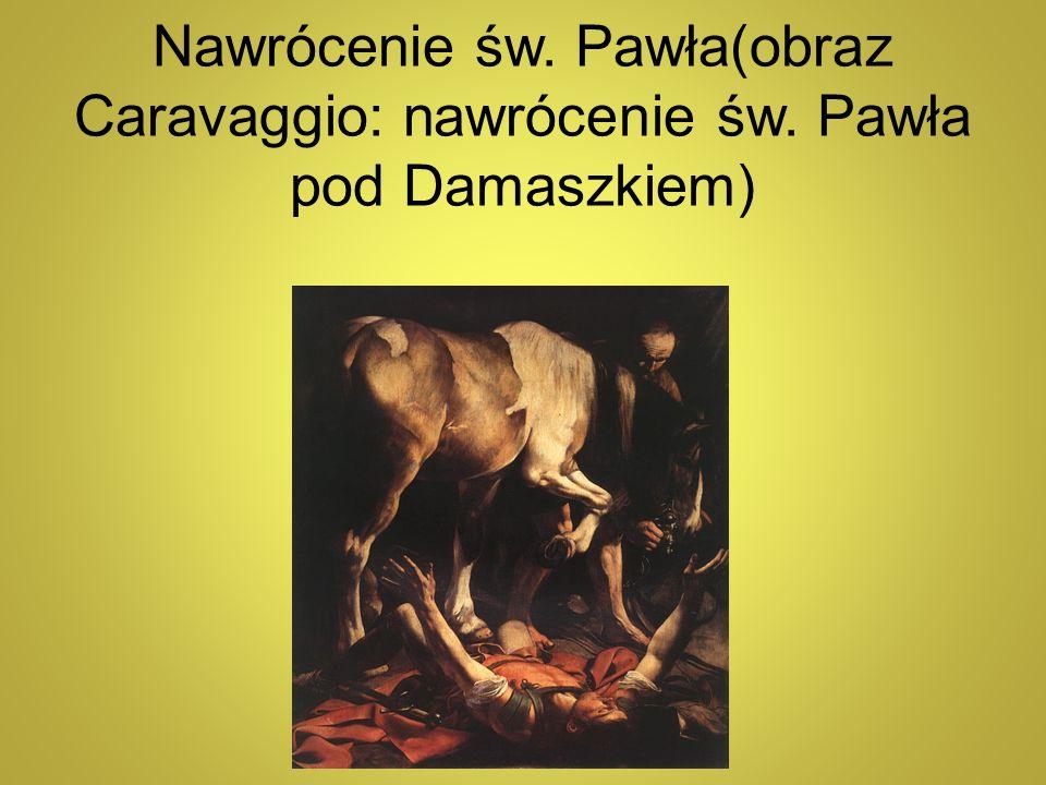 Nawrócenie św. Pawła(obraz Caravaggio: nawrócenie św