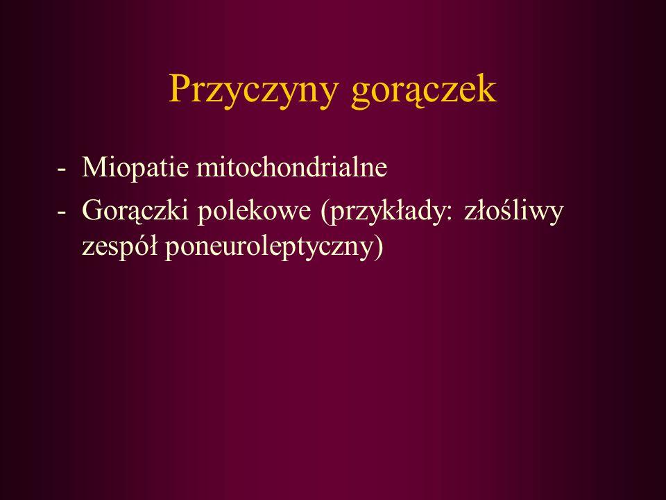 Przyczyny gorączek Miopatie mitochondrialne