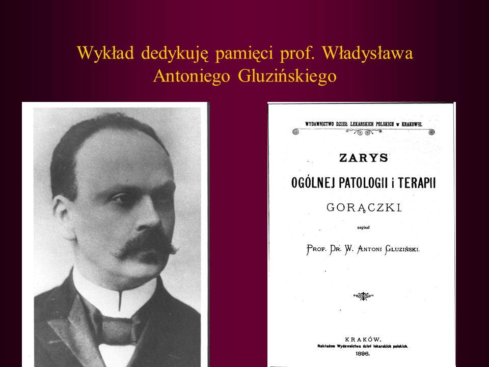 Wykład dedykuję pamięci prof. Władysława Antoniego Gluzińskiego