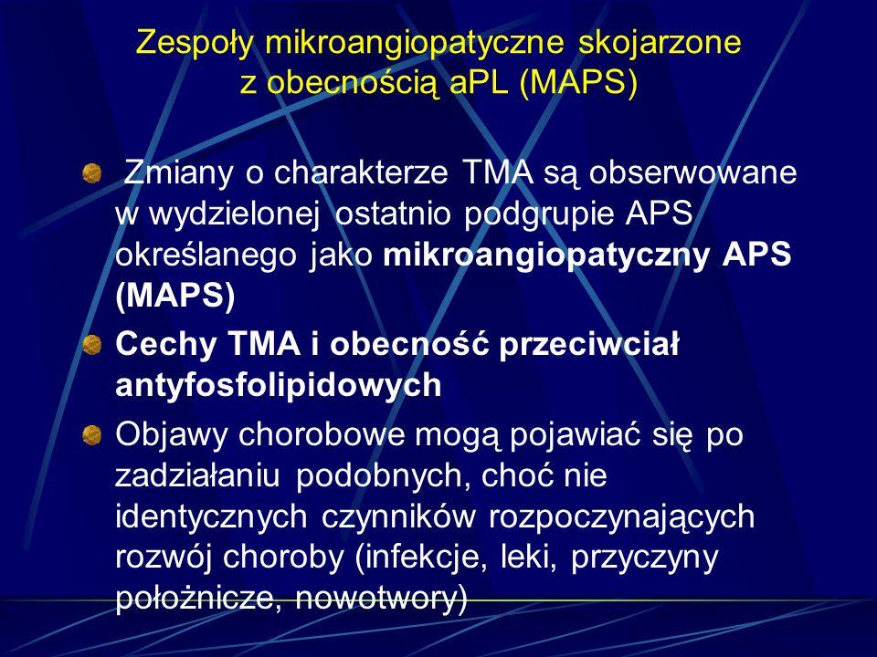 Zespoły mikroangiopatyczne skojarzone z obecnością aPL (MAPS)