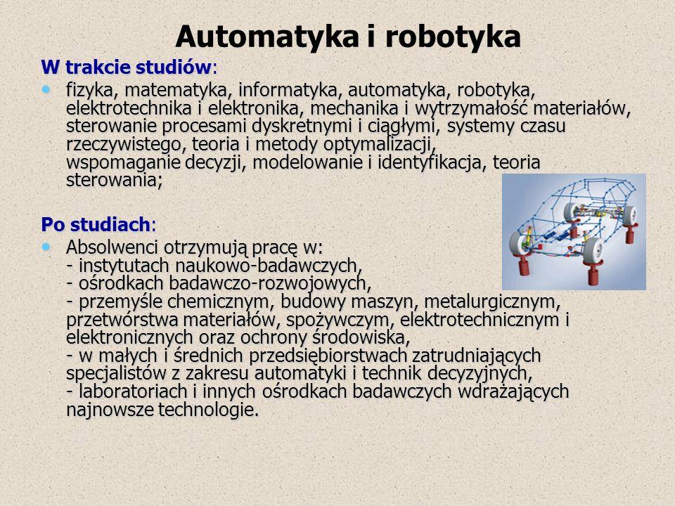 Automatyka i robotyka W trakcie studiów: