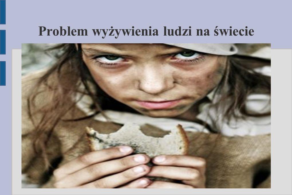 Problem wyżywienia ludzi na świecie
