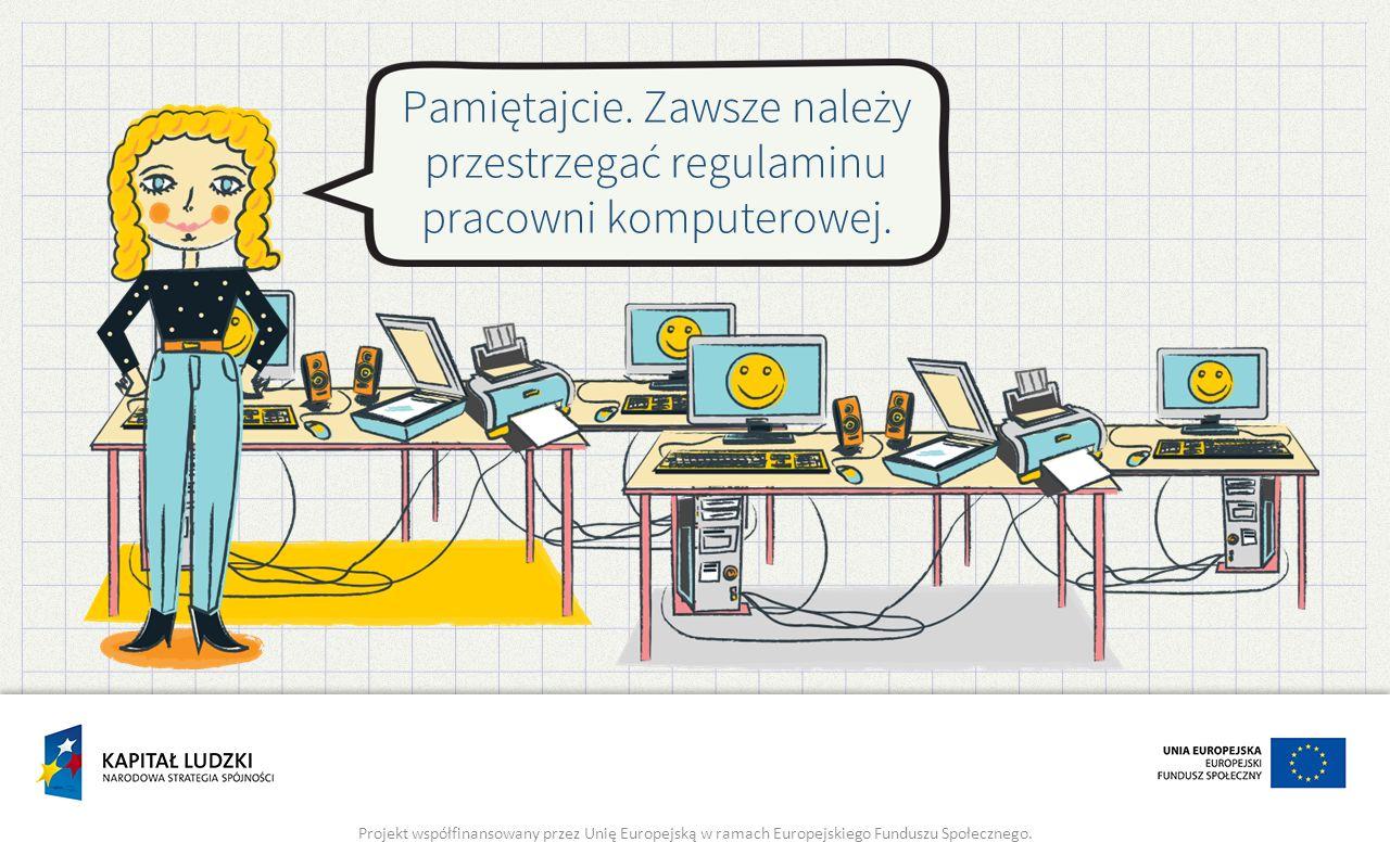 Pamiętajcie. Zawsze należy przestrzegać regulaminu pracowni komputerowej.