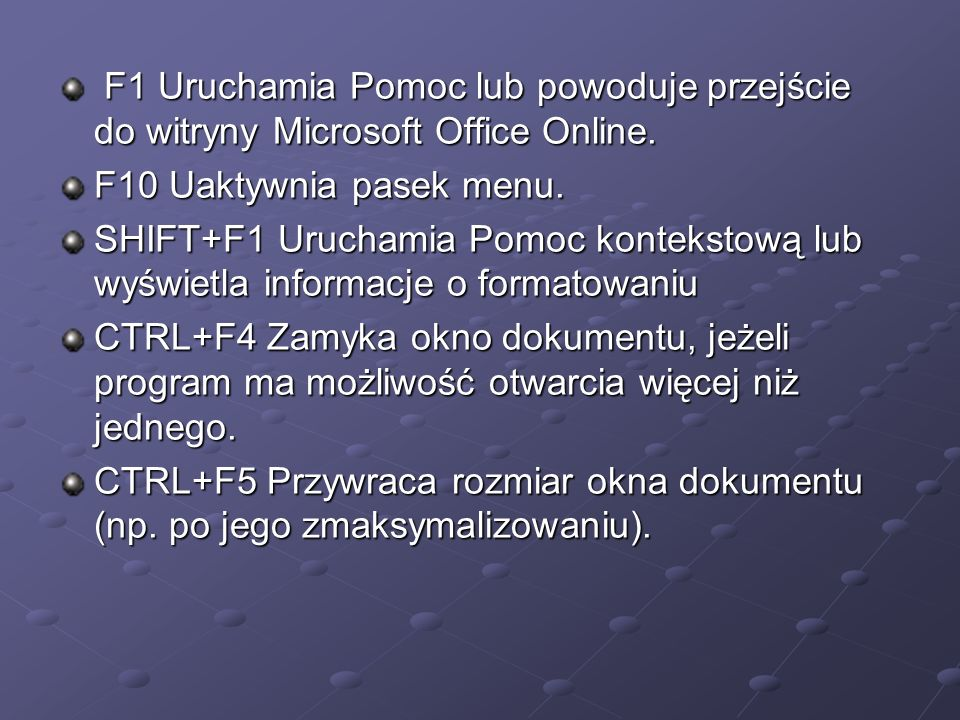 F1 Uruchamia Pomoc lub powoduje przejście do witryny Microsoft Office Online.