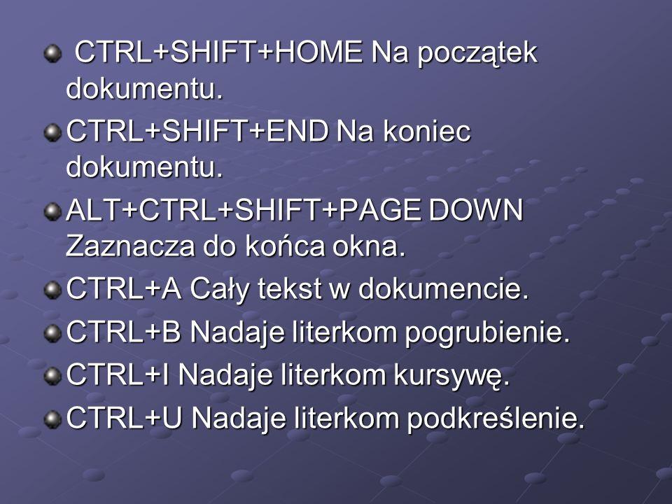 CTRL+SHIFT+HOME Na początek dokumentu.
