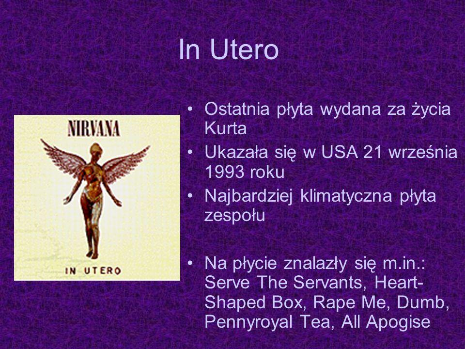 In Utero Ostatnia płyta wydana za życia Kurta