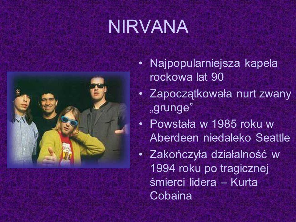 NIRVANA Najpopularniejsza kapela rockowa lat 90