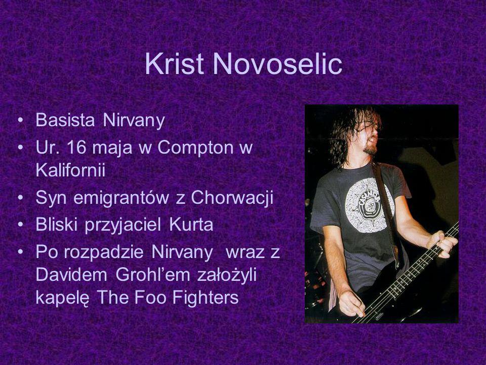 Krist Novoselic Basista Nirvany Ur. 16 maja w Compton w Kalifornii