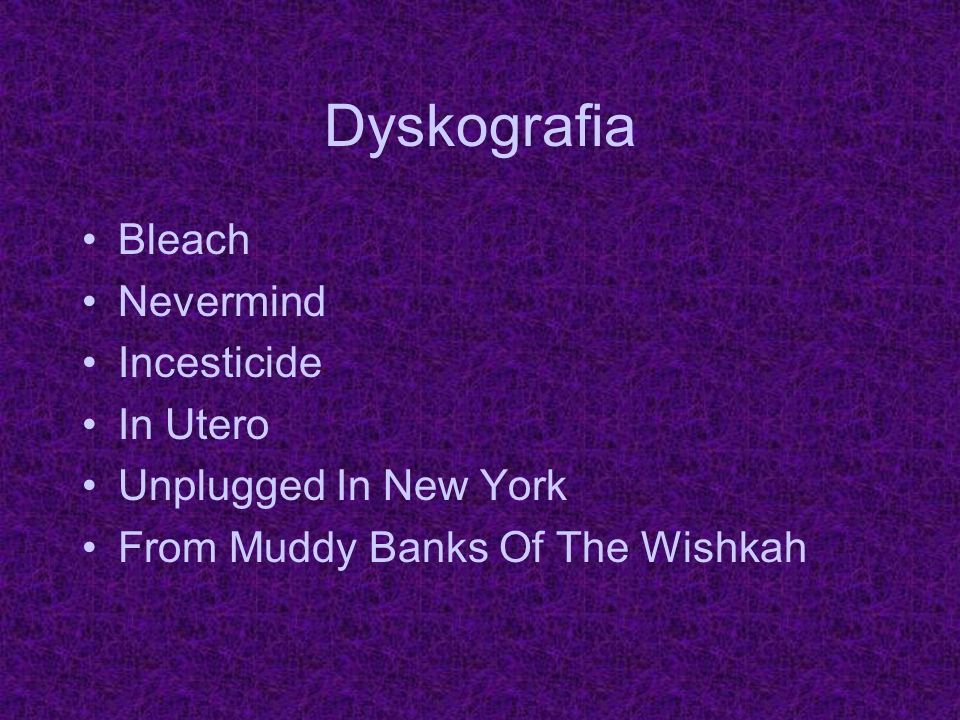 Dyskografia Bleach Nevermind Incesticide In Utero