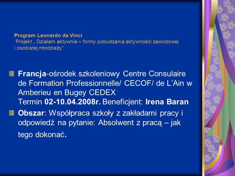 """Program Leonardo da Vinci Projekt """" Działam aktywnie – formy pobudzania aktywności zawodowej i osobistej młodzieży"""