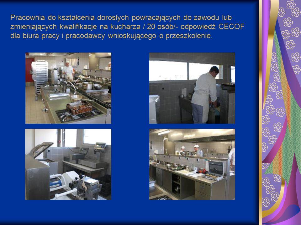 Pracownia do kształcenia dorosłych powracających do zawodu lub zmieniających kwalifikacje na kucharza / 20 osób/- odpowiedź CECOF dla biura pracy i pracodawcy wnioskującego o przeszkolenie.