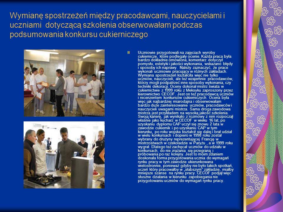 Wymianę spostrzeżeń między pracodawcami, nauczycielami i uczniami dotyczącą szkolenia obserwowałam podczas podsumowania konkursu cukierniczego