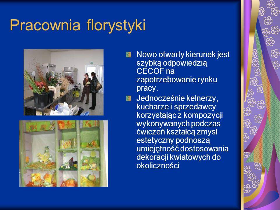Pracownia florystyki Nowo otwarty kierunek jest szybką odpowiedzią CECOF na zapotrzebowanie rynku pracy.