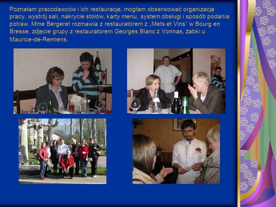 Poznałam pracodawców i ich restauracje, mogłam obserwować organizację pracy, wystrój sali, nakrycie stołów, karty menu, system obsługi i sposób podania potraw.