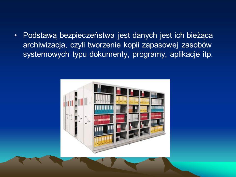 Podstawą bezpieczeństwa jest danych jest ich bieżąca archiwizacja, czyli tworzenie kopii zapasowej zasobów systemowych typu dokumenty, programy, aplikacje itp.