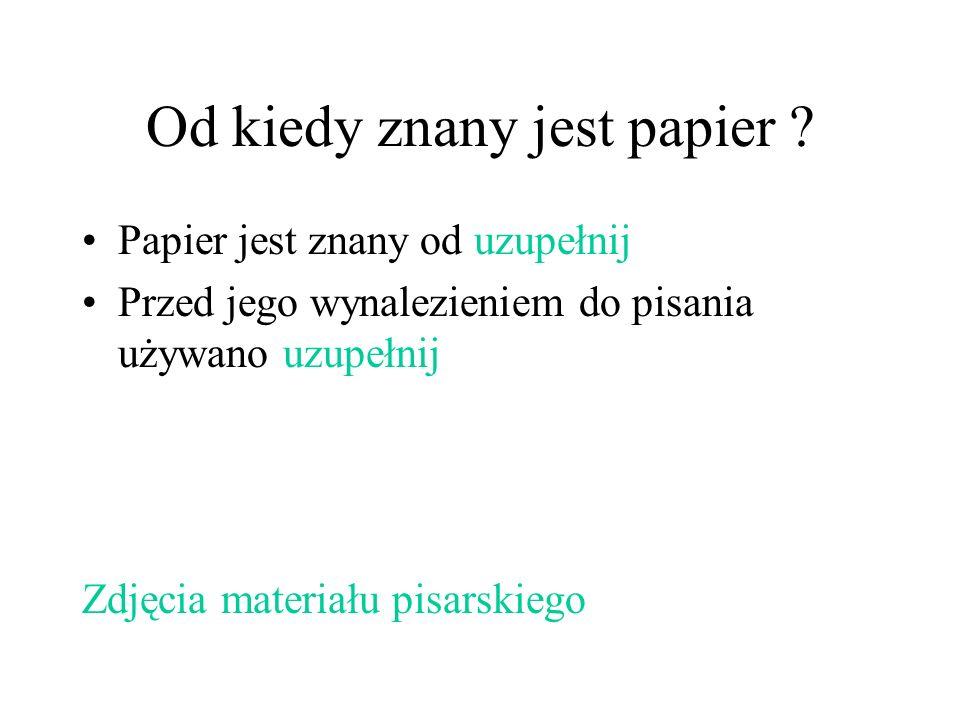 Od kiedy znany jest papier
