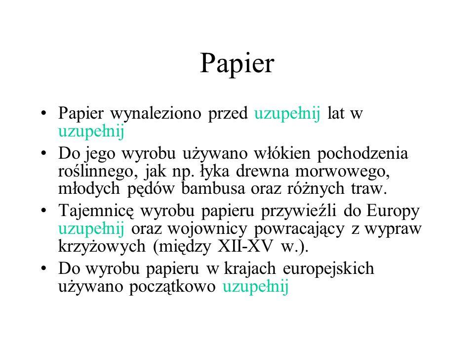 Papier Papier wynaleziono przed uzupełnij lat w uzupełnij