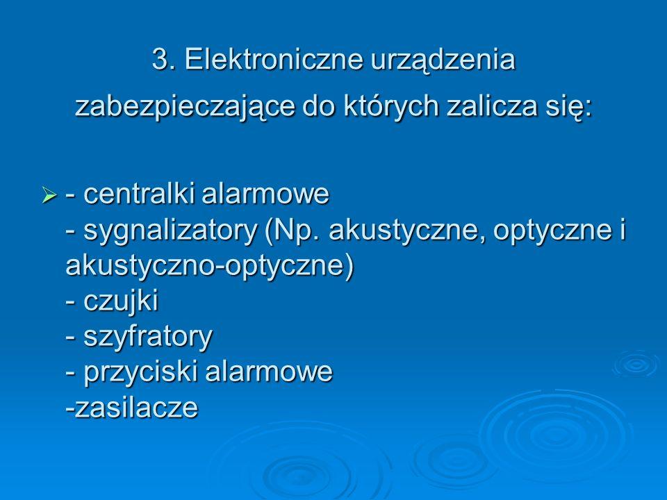 3. Elektroniczne urządzenia zabezpieczające do których zalicza się: