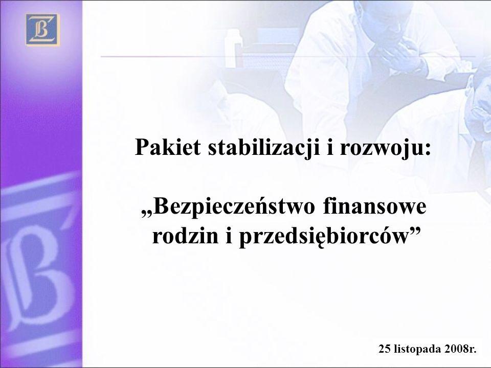 """Pakiet stabilizacji i rozwoju: """"Bezpieczeństwo finansowe"""