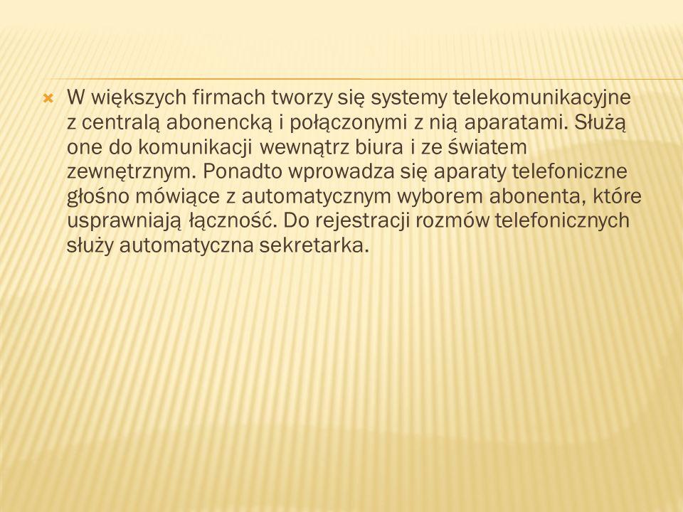 W większych firmach tworzy się systemy telekomunikacyjne z centralą abonencką i połączonymi z nią aparatami.