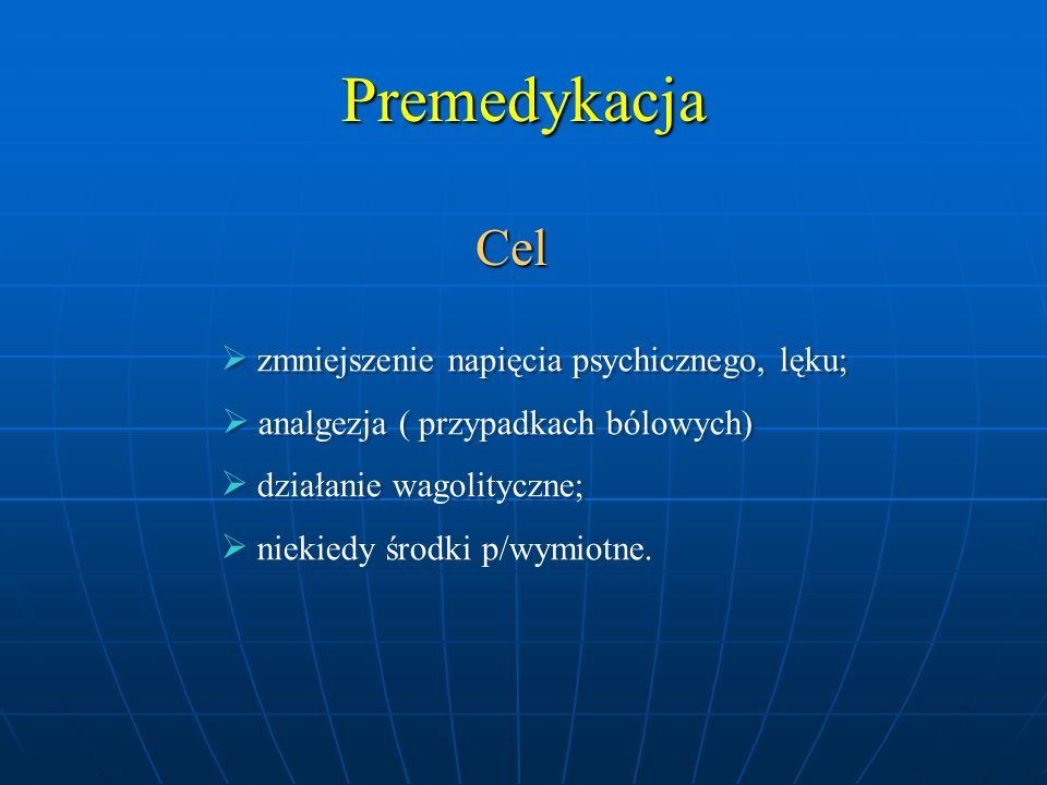 Premedykacja Cel  analgezja ( przypadkach bólowych)